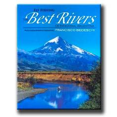 The Best Rivers of Patagonia Argentina