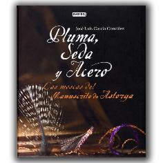 Pluma, Seda y Acero - Las moscas del Manuscrito de Astorga