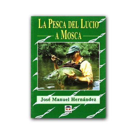 Libro de pesca - La pesca del lucio a mosca