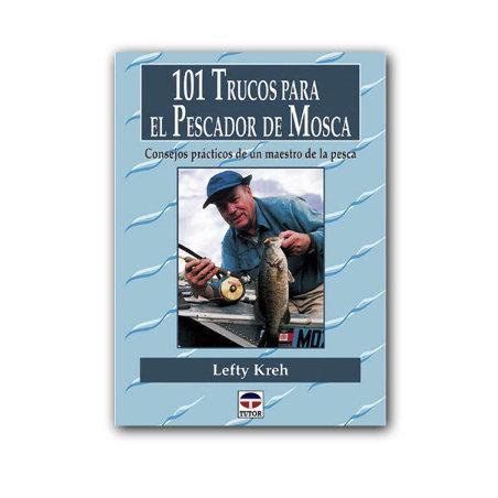 "Libro de pesca a mosca ""101 Trucos para el pescador de mosca"""