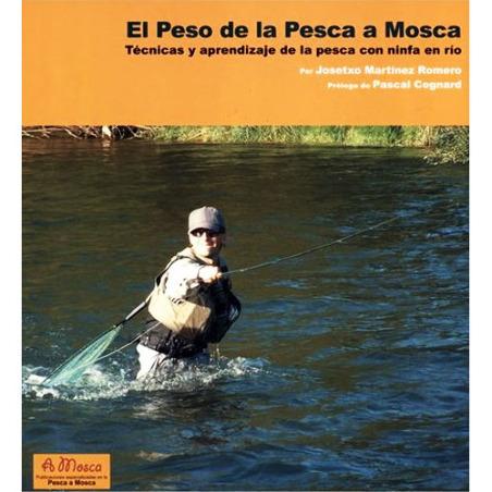 Libro de pesca - El Peso de la Pesca a Mosca