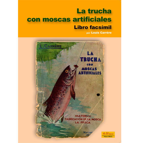 Libro de pesca - La trucha con Moscas Artificiales