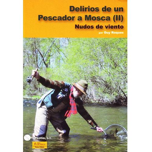 Libro de pesca - Delirios de un Pescador a Mosca II